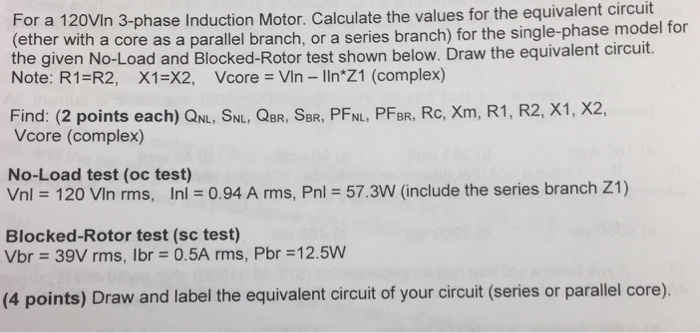 For a 120VIn 3-phase Induction Motor. Calculate the values for the equivalent circuit