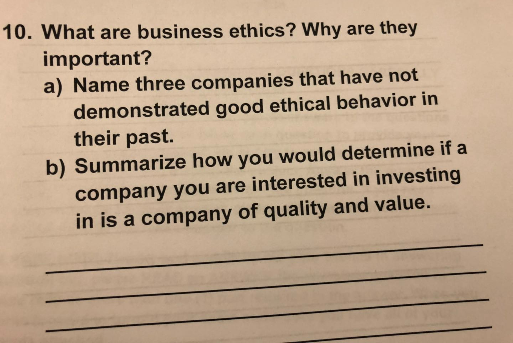 Solved: 10  What Are Business Ethics? Why Are They Importa