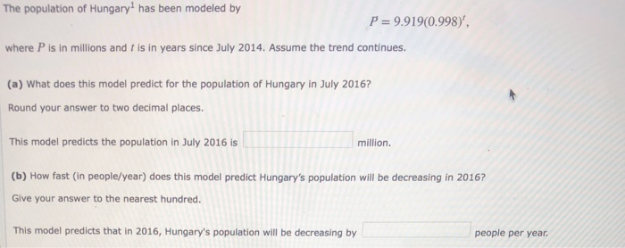 Solved: The Population Of Hungary1 Has Been Modeled By Whe