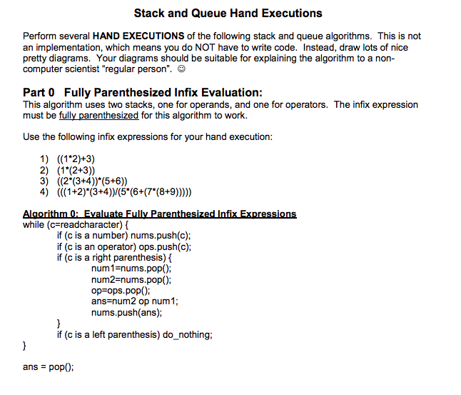 Stack and Queue Hand Executions Perform several HAND EXECUTIONS of the following stack and queue algorithms. This is not an i