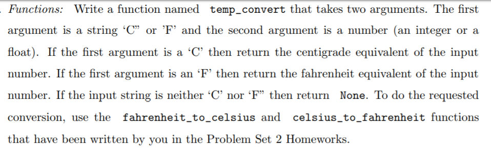 Functions: Write a function named temp_convert that takes two arguments. The first argument is a string C or F and the secon