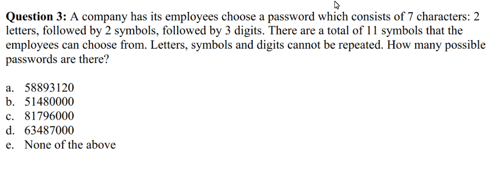 Solved A Company Has Its Employees Choose A Password Whic