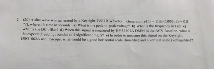 Solved: A Sine Wave Was Generated By A Keysight 33511B Wav