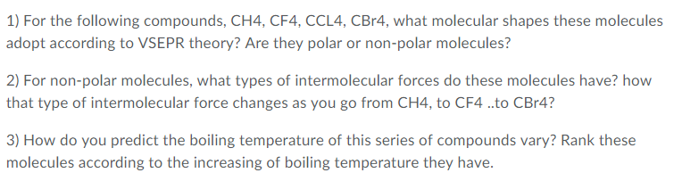 Solved: 1) For The Following Compounds, CH4, CF4, CCL4, CB