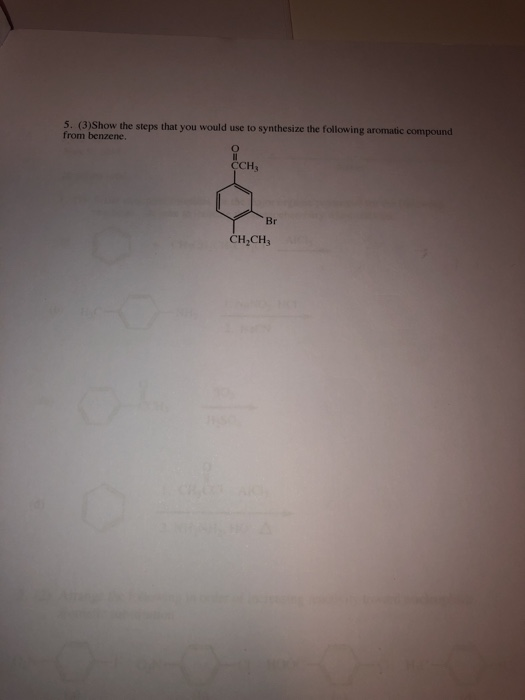 5. (3)Show the steps that you would use to synthesize the following aromatic compound from benzene. CCH3 Br CH CH3