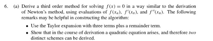 solved 6 a derive a third order method for solving f x