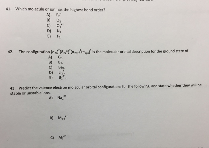 Solved Which Molecule Or Ion Has The Highest Bond Order Chegg Com