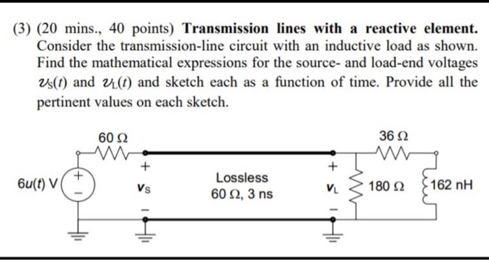 3) (20 Mins., 40 Points) Transmission Lines With ... | Chegg.com