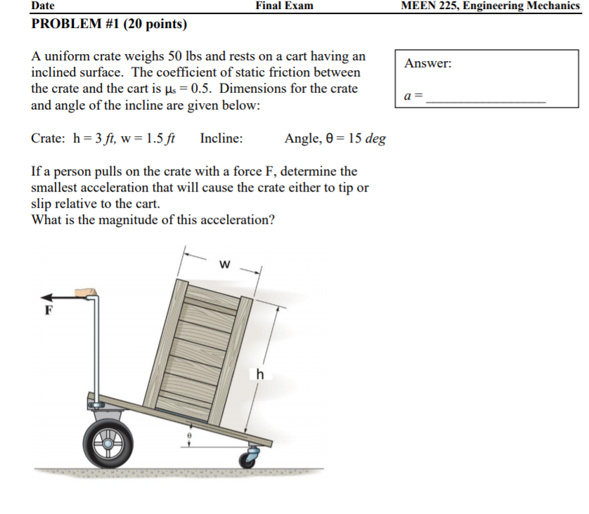 Solved: A Uniform Crate Weighs 50 Lbs And Rests On A Cart