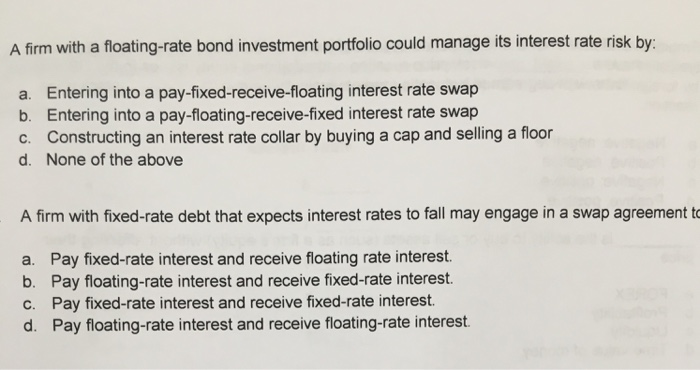 Solved A Firm With A Floating Rate Bond Investment Portfo