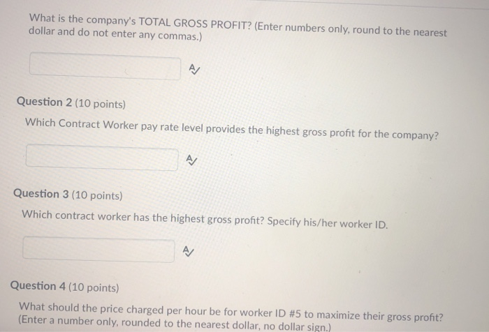 What is the companys TOTAL GROSS PROFIT? (Enter numbers only, round to the nearest dollar and do not enter any commas.) Ques