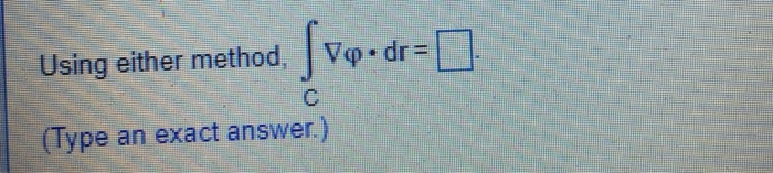using either method. j vф.dFL Type an exact answer.)