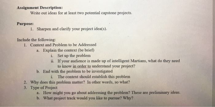 Assignment Description Write Out Ideas For At Least Two Potential Capstone Projects Purpose