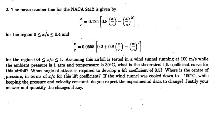 2. The mean camber line for the NACA 2412 is given by 0.125 0.8 (