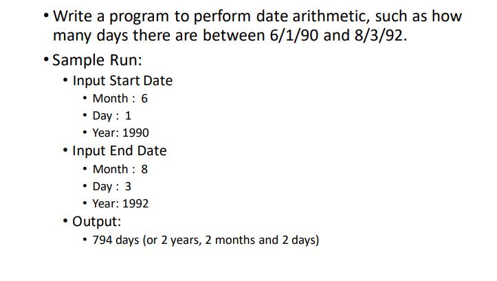 Solved C Write A Program To Perform Date Arithmetic Su Chegg Com
