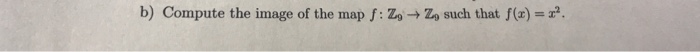 b) Compute the image of the map f: Z >Zo such that f(x)-