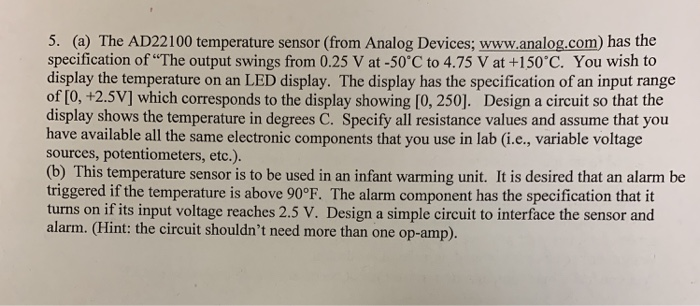 5. (a) The AD22100 temperature sensor (from Analog Devices; www.analog.com) has the specification of The output swings from
