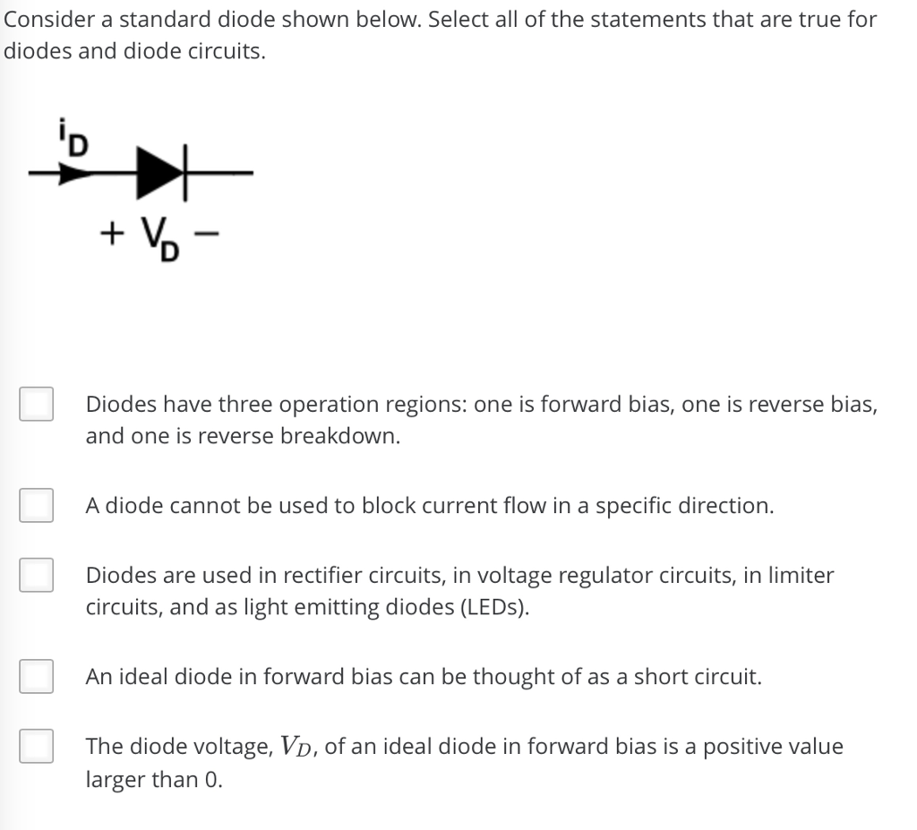 Solved Consider A Standard Diode Shown Below Select All Circuits Of The Statements That Are True For