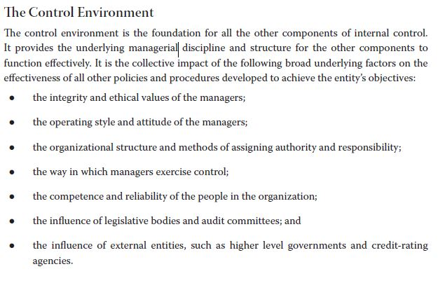 The Control Environment The control environment is the foundation for all the other components of internal control. It provid