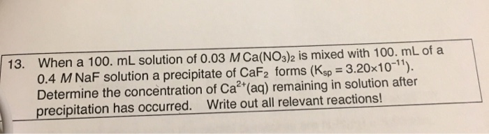 Solved: 13  When A 100  ML Solution Of 0 03 M Ca(NOa)2 Is