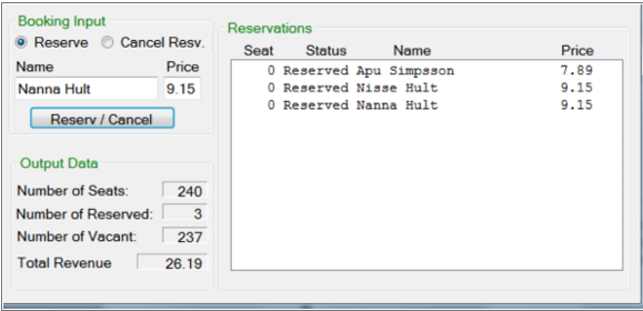 Booking Input o Reserve Cancel Resv Name Nanna Hult Reservations Seat Status Name Price 7.89 9.15 9.15 Price 0 Reserved Apu S