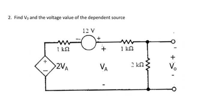 2. Find Vo and the voltage value of the dependent source 12 V 2VA