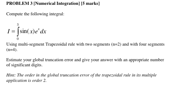 Solved: PROBLEM 3 [Numerical Integration] [5 Marks] Comput