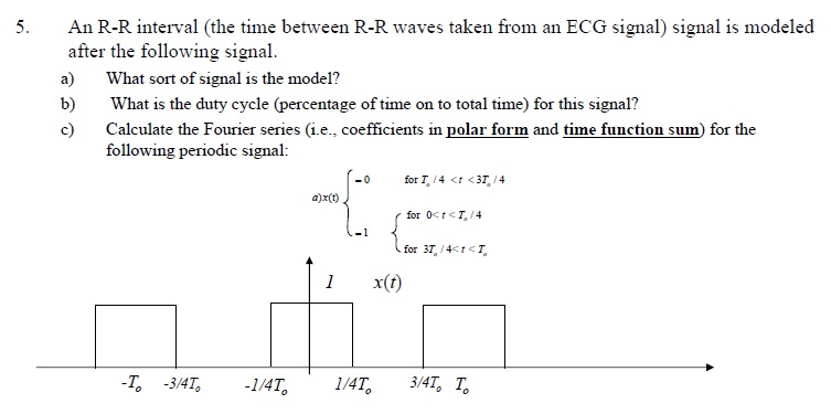 Solved: 5  An R-R Interval (the Time Between R-R Waves Tak