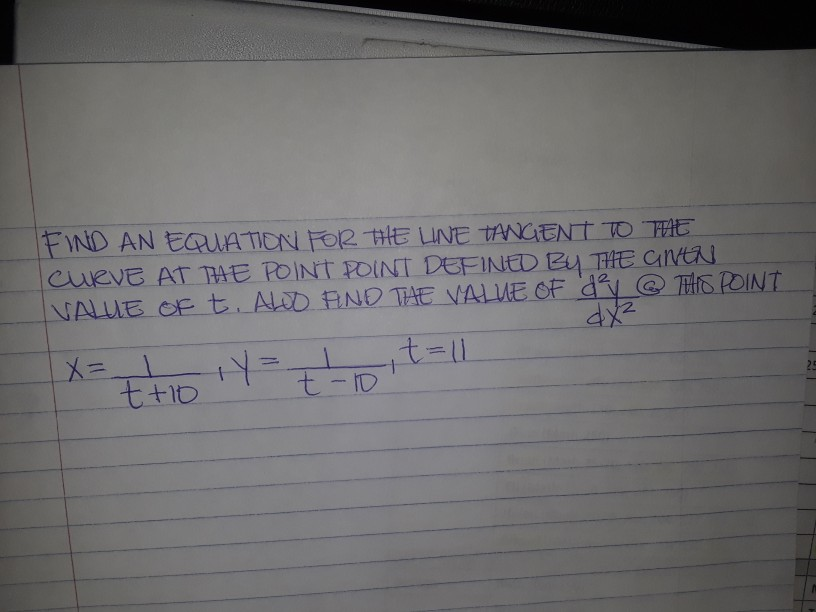 FIND AN ERATON FOR HHE LINE TANGENT TO THE CLeVE AT HE POINT POINT DEFINED 24 THE CNN VALLE-CE t).-ALD-丑ND THE VALUE OF dol @ THEDINTー 0s 6 POINT