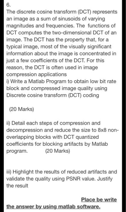 Solved: 6  The Discrete Cosine Transform (DCT) Represents