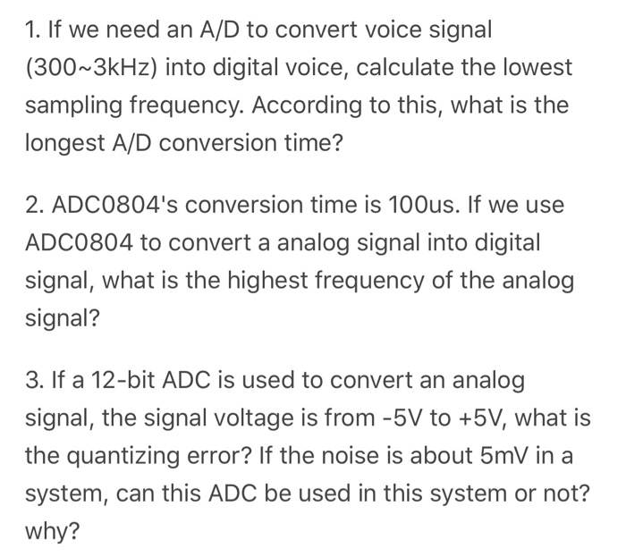 Solved: 1  If We Need An A/D To Convert Voice Signal (300