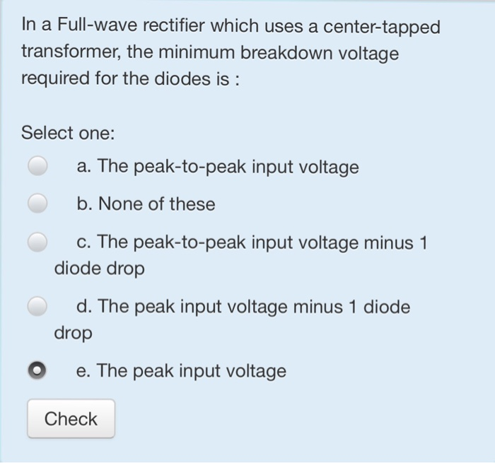 Solved: In A Full-wave Rectifier Which Uses A Center-tappe