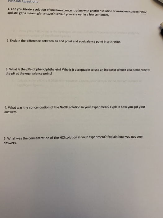 Post-lab Questions 1. Ca n you titrate a solution of unknown concentration with another solution of unknown concentrat and st