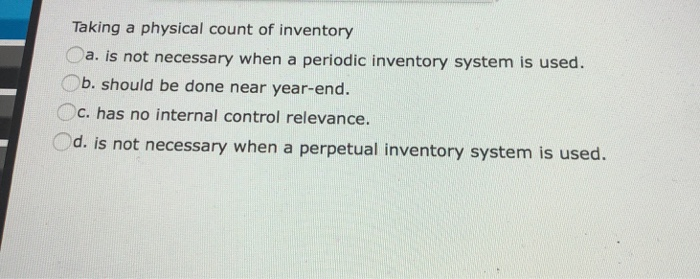solved taking a physical count of inventory oa is not ne
