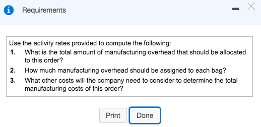 Requirements 1 Use the activity rates provided to compute the following 1. What is the total amount of manufacturing overhead
