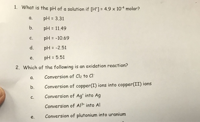 Solved: 1, What Is The PH Of A Solution If [H+] = 4 9 X 10