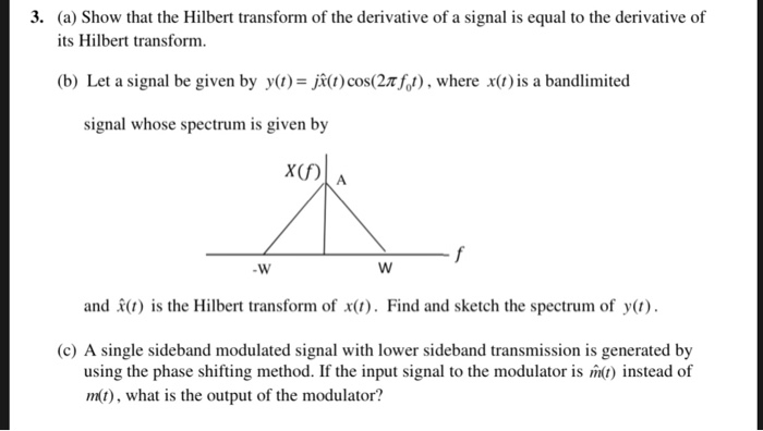 Solved: 3  (a) Show That The Hilbert Transform Of The Deri