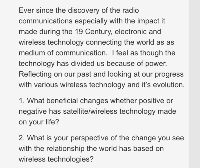 Solved: Ever Since The Discovery Of The Radio Communicatio