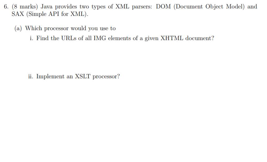 6 8 Marks Java Provides Two Types Of Xml Parser Chegg Com