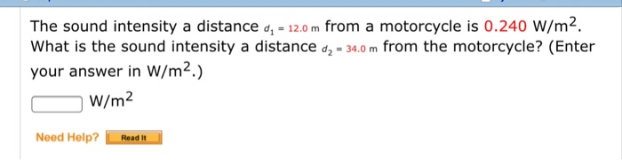 Question The Sound Intensity A Distance D 12 0 M From Motorcycle Is 240 W M2 What Int