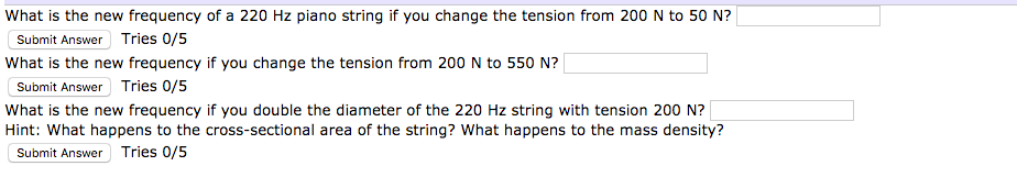 What is the new frequency of a 220 Hz piano string if you change the tension from 200 N to 50 N? Submit Answer Tries 0/5 What