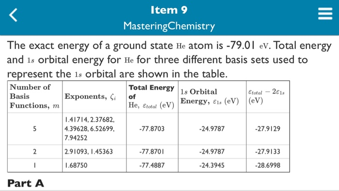 Item 9 Mastering Chemistry The Exact Energy Of A Ground State He Atom Is 79 0