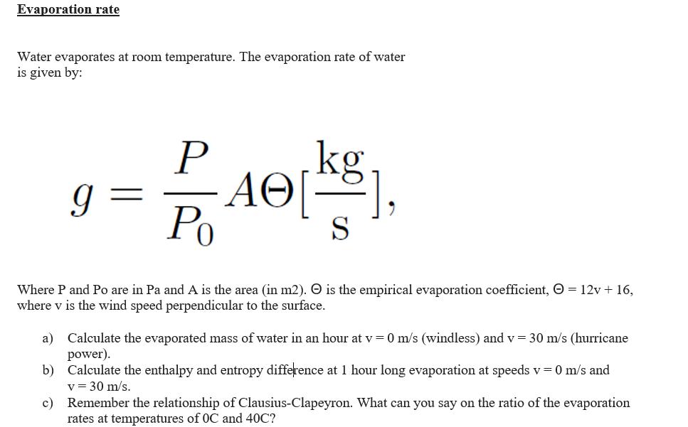Solved Evaporation Rate Water Evaporates At Room Temperat