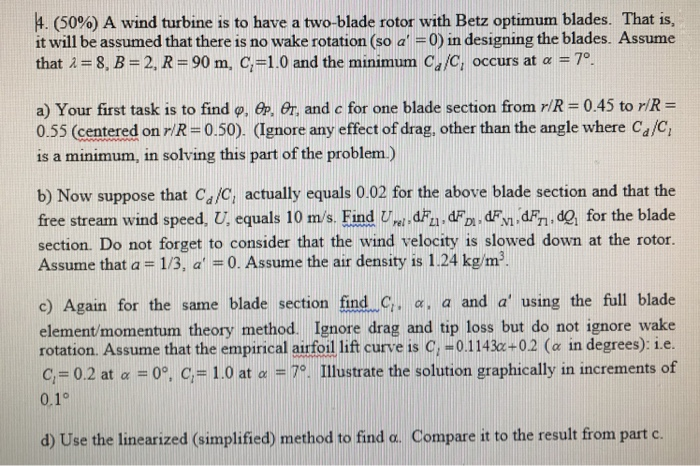 Solved: (50%) A Wind Turbine Is To Have A Two-blade Rotor
