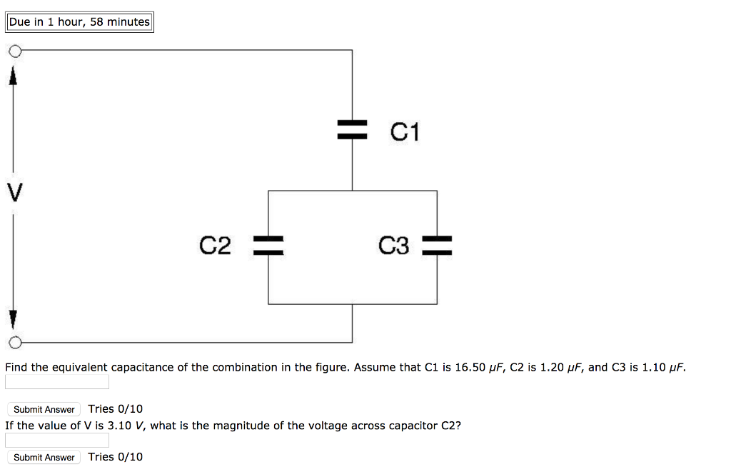 Due in 1 hour, 58 minutes C2 C3 Find the equivalent capacitance of the combination in the figure. Assume that C1 is 16.50 μF,