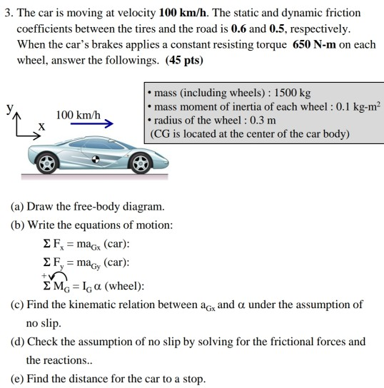 Solved: 3. The Car Is Moving At Velocity 100 Km/h. The Sta