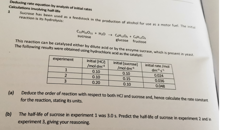 Deducing rate equation by analysis of initial rates Calculations involving half-life Sucrose has been used as a feedstock in