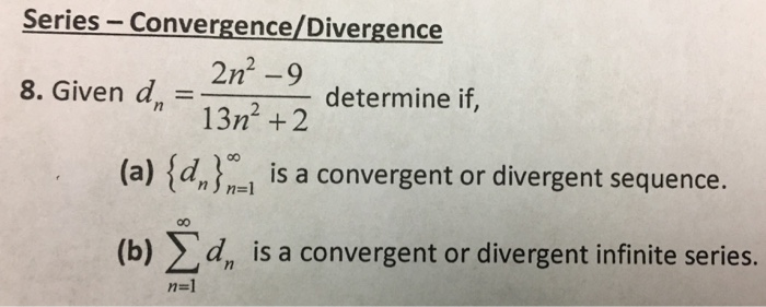 Solved: Series-Convergence/Divergence 8  Given D,-2n2-9 8
