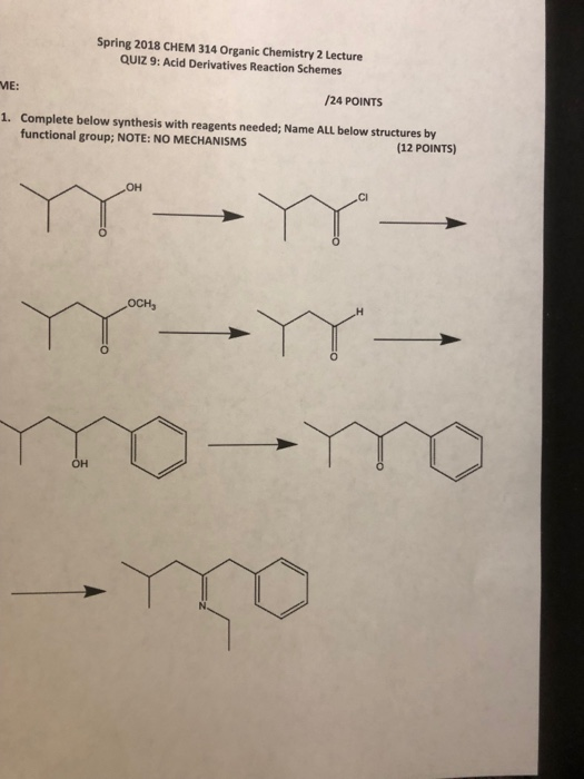 Solved: Spring 2018 CHEM 314 Organic Chemistry 2 Lecture Q