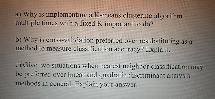 Solved: A) Why Is Implementing A K-means Clustering Algori